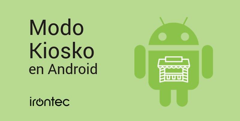 Modo Kiosko en Android