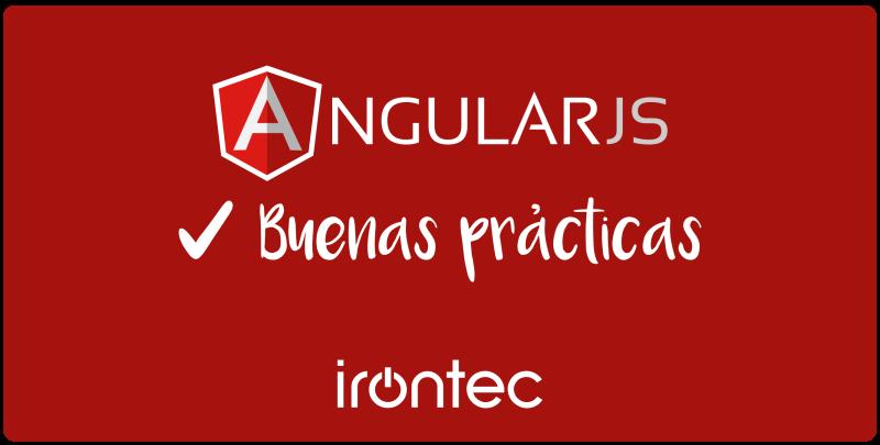 Buenas prácticas Angular JS - Irontec