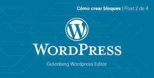 cómo crear bloques en wordpress gutenberg editor